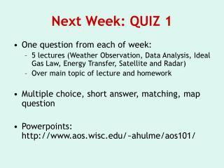 Next Week: QUIZ 1