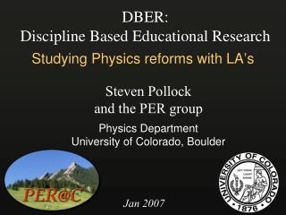 DBER: Discipline Based Educational Research