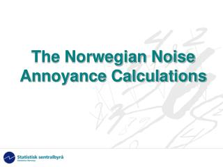 The Norwegian Noise Annoyance Calculations