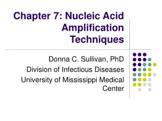 Chapter 7: Nucleic Acid Amplification Techniques