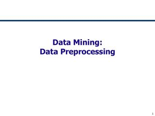 Data Mining:  Data Preprocessing