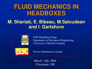 FLUID MECHANICS IN HEADBOXES M. Shariati, E. Bibeau, M.Salcudean and I. Gartshore