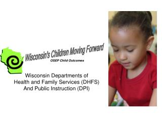 Wisconsin Departments of  Health and Family Services (DHFS) And Public Instruction (DPI)