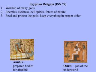 Egyptian Religion (ISN 79) Worship of many gods Enemies, sickness, evil spirits, forces of nature