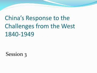 China's Response to the Challenges from the West  1840-1949