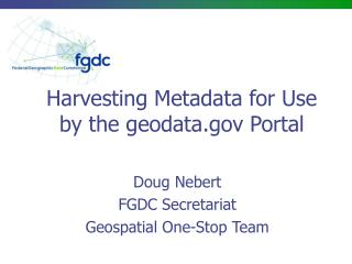 Harvesting Metadata for Use by the geodata Portal