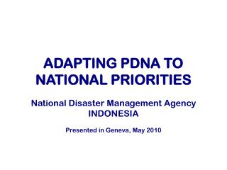 ADAPTING PDNA TO NATIONAL PRIORITIES