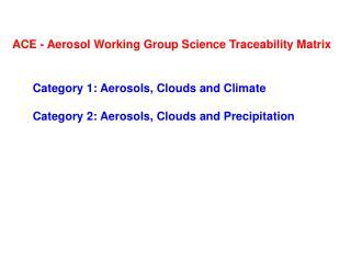 ACE - Aerosol Working Group Science Traceability Matrix