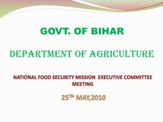 GOVT. OF BIHAR DEPARTMENT OF AGRICULTURE