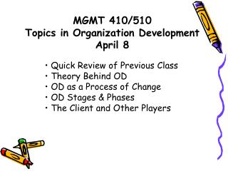 MGMT 410/510  Topics in Organization Development April 8