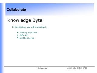 Knowledge Byte In this section, you will learn about:  Working with Joins  JDBC API