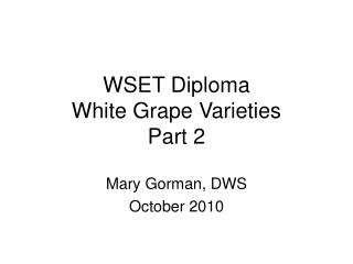 WSET Diploma  White Grape Varieties  Part 2