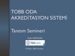 TOBB ODA AKREDİTASYON SİSTEMİ Tanıtım Semineri