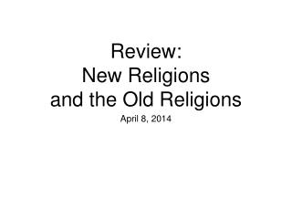 Review: New Religions  and the Old Religions