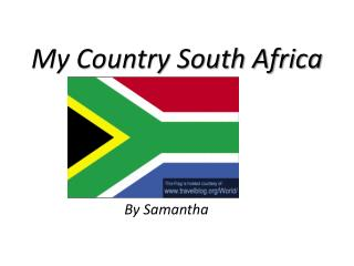 My Country South Africa