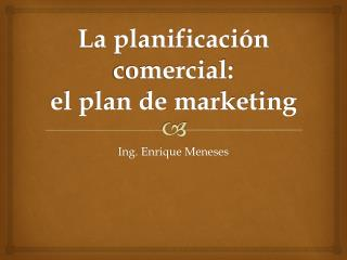 La planificación comercial: el plan de marketing