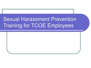 Sexual Harassment Prevention Training for TCOE Employees