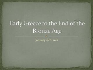 Early Greece to the End of the Bronze Age