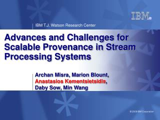 Advances and Challenges for Scalable Provenance in Stream Processing Systems