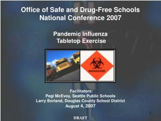 Office of Safe and Drug-Free Schools National Conference 2007 Pandemic Influenza  Tabletop Exercise