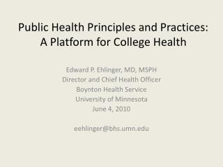 Public Health Principles and Practices:  A Platform for College Health