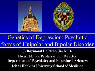 Genetics of Depression: Psychotic forms of Unipolar and Bipolar Disorder