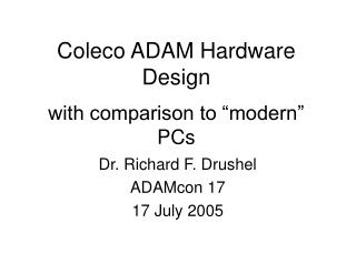 "Coleco ADAM Hardware Design with comparison to ""modern"" PCs"
