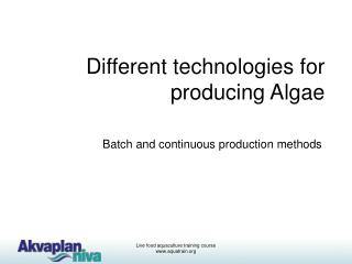 Different technologies for producing Algae