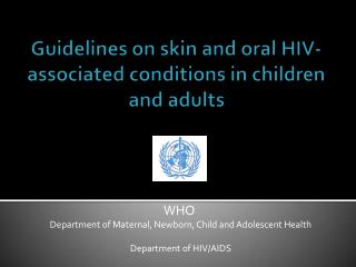 Guidelines on skin and oral HIV-associated conditions in children and adults