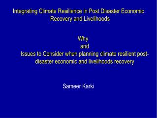Integrating Climate Resilience in Post Disaster Economic Recovery and Livelihoods