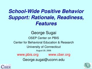School-Wide Positive Behavior Support: Rationale, Readiness, Features