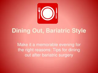 Dining Out, Bariatric Style