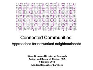 Connected Communities: Approaches for networked neighbourhoods