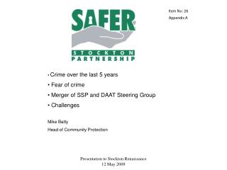 Crime over the last 5 years Fear of crime Merger of SSP and DAAT Steering Group Challenges