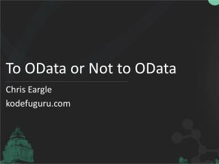 To OData or Not to OData