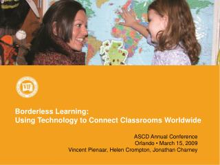 Borderless Learning:  Using Technology to Connect Classrooms Worldwide