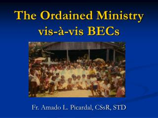 The Ordained Ministry vis-à-vis BECs