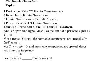 1.Derivation of the CT Fourier Transform pair 2.Examples of Fourier Transforms