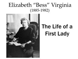 "Elizabeth ""Bess"" Virginia"