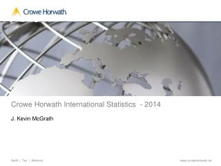 Crowe Horwath International Statistics  - 2014 J. Kevin McGrath