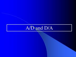 A/D and D/A