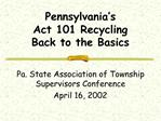 Pennsylvania s  Act 101 Recycling Back to the Basics