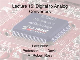 Lecture 15: Digital to Analog Converters