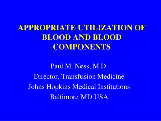 APPROPRIATE UTILIZATION OF BLOOD AND BLOOD  COMPONENTS