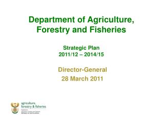 Department of Agriculture, Forestry and Fisheries  Strategic Plan 2011/12 – 2014/15