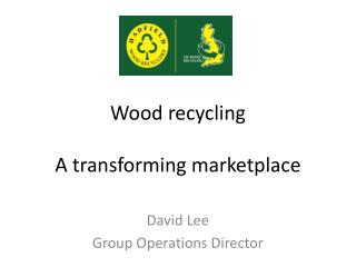 Wood recycling A transforming marketplace