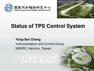 Status of TPS Control System Yung-Sen Cheng Instrumentation and Control Group