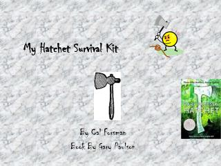 My Hatchet Survival Kit