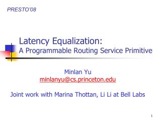 Latency Equalization: A Programmable Routing Service Primitive