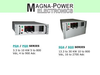 PQA  /  PQD  SERIES 3.3 to 10 KW 5 to 800 Vdc, 4 to 900 Adc